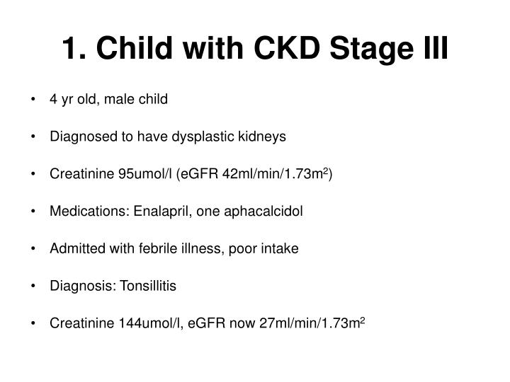 1. Child with CKD Stage III