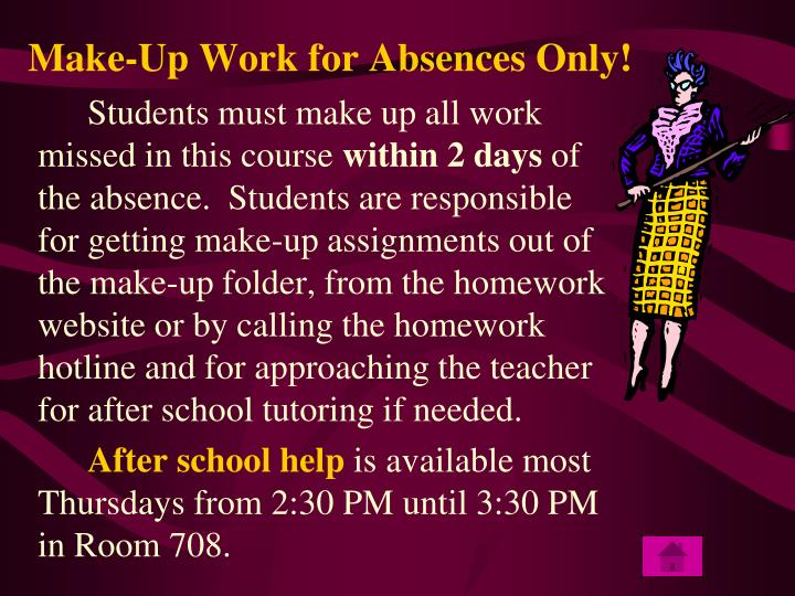 Make-Up Work for Absences Only!