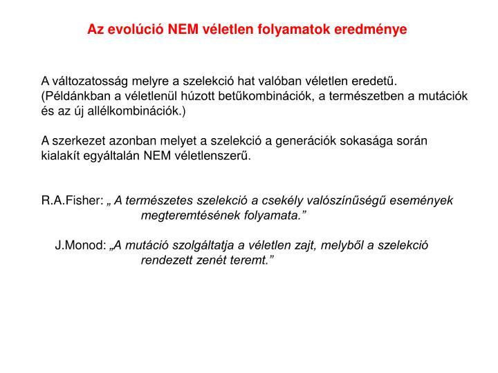 Az evolci NEM vletlen folyamatok eredmnye