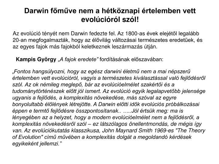 Darwin fmve nem a htkznapi rtelemben vett evolcirl szl!