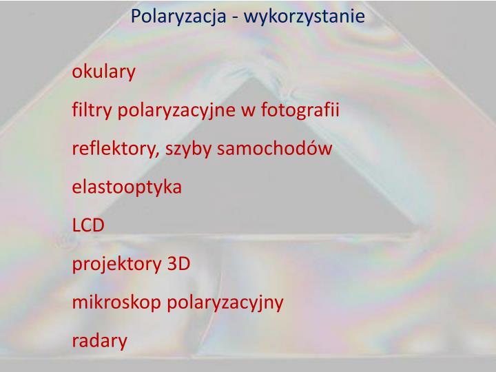 Polaryzacja - wykorzystanie