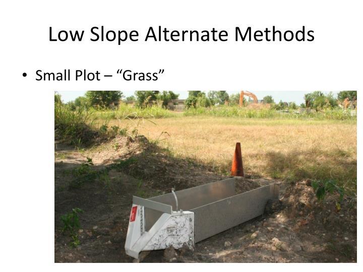 Low Slope Alternate Methods