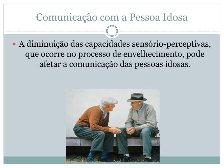 Comunicação com a Pessoa Idosa