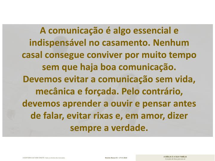 A comunicação é algo essencial e