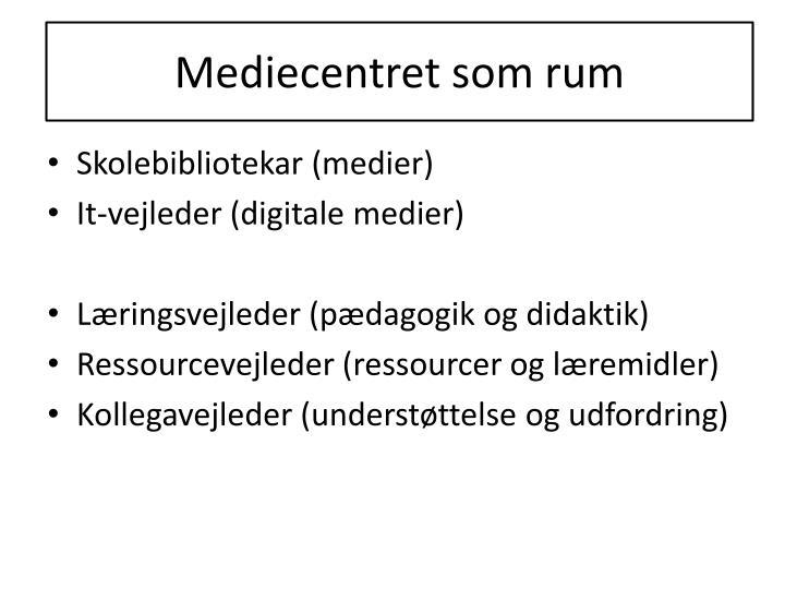 Mediecentret som rum