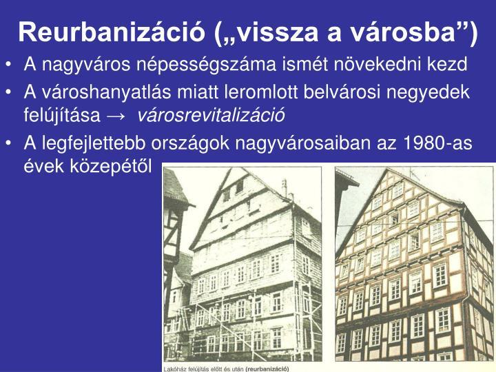 """Reurbanizáció (""""vissza a városba"""")"""