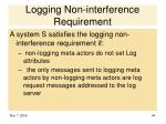 logging non interference requirement