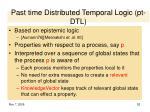 past time distributed temporal logic pt dtl