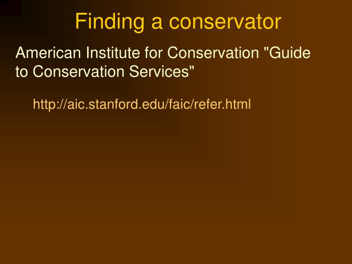 Finding a conservator