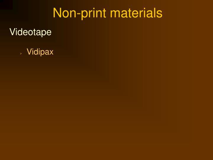 Non-print materials
