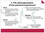 2 file dis organisation from personal experience