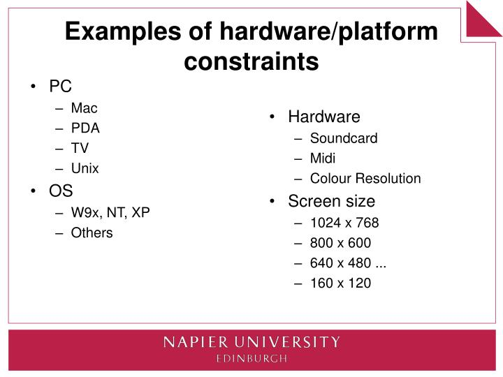 Examples of hardware/platform constraints