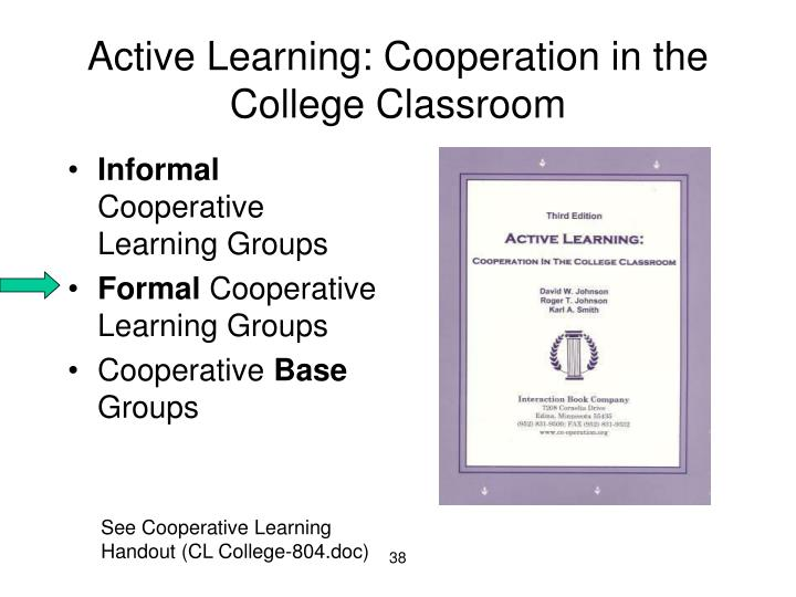 Active Learning: Cooperation in the College Classroom