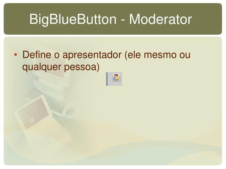 BigBlueButton - Moderator