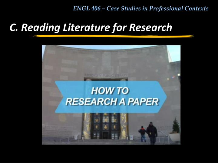 C. Reading Literature for Research