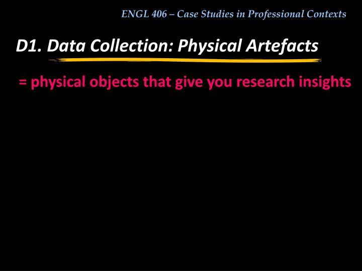 D1. Data Collection: Physical Artefacts