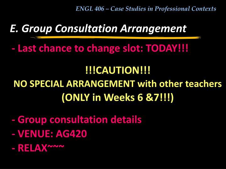 E. Group Consultation Arrangement