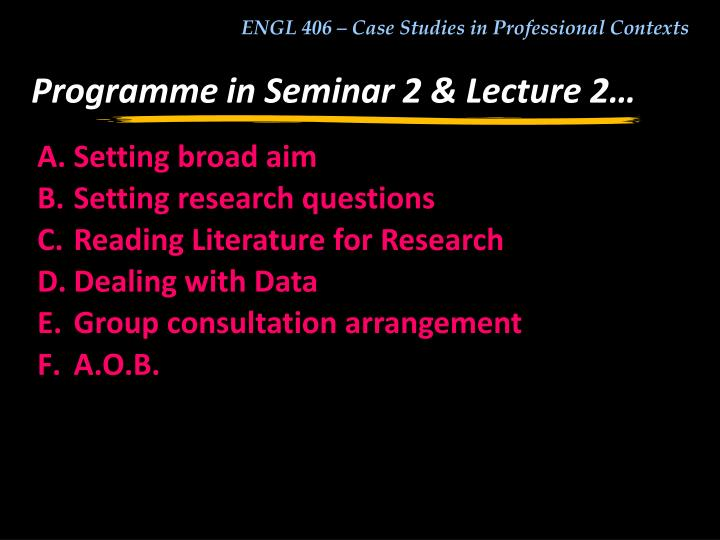 Programme in Seminar 2 & Lecture 2…