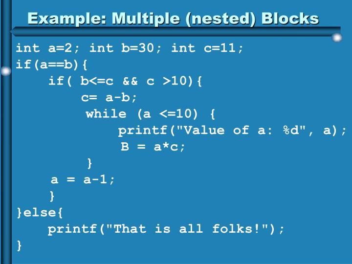 Example: Multiple (nested) Blocks