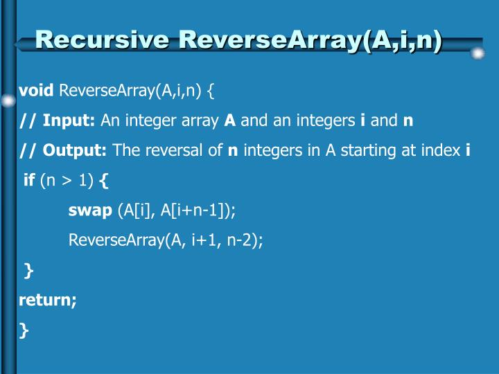 Recursive ReverseArray(A,i,n)