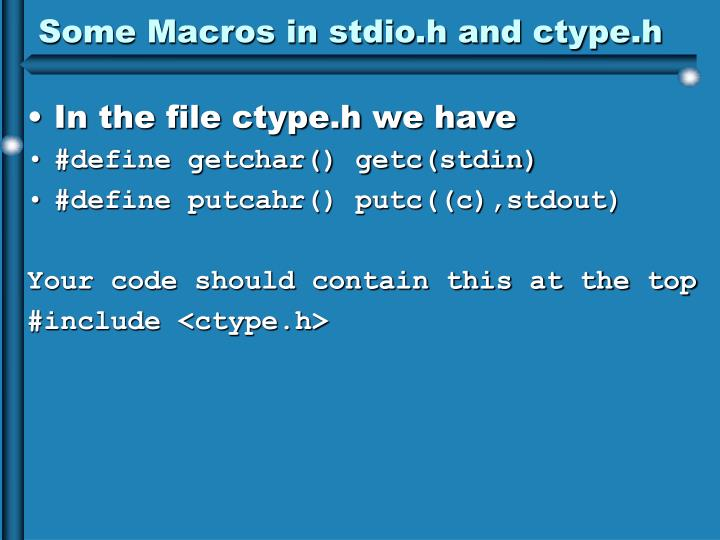Some Macros in stdio.h and ctype.h