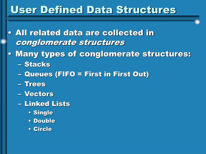User Defined Data Structures