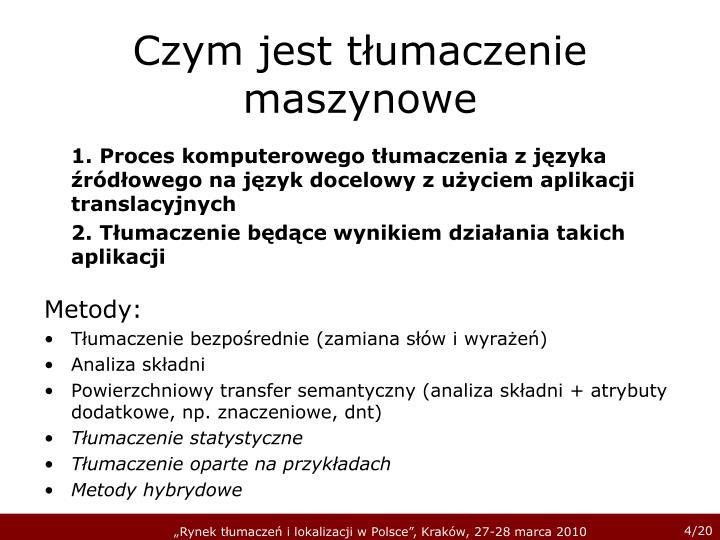 1. Proces komputerowego tłumaczenia z języka źródłowego na język docelowy z użyciem aplikacji translacyjnych
