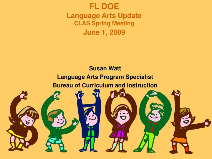 Fl doe language arts update clas spring meeting june 1 2009