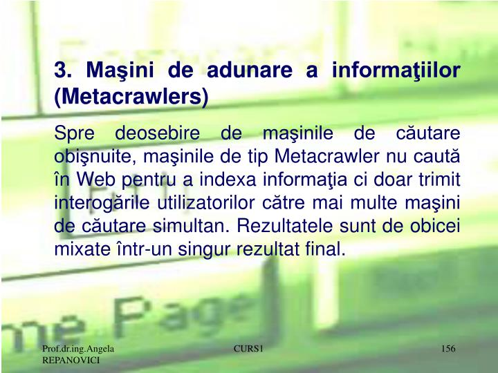 3. Maini de adunare a informaiilor (Metacrawlers)