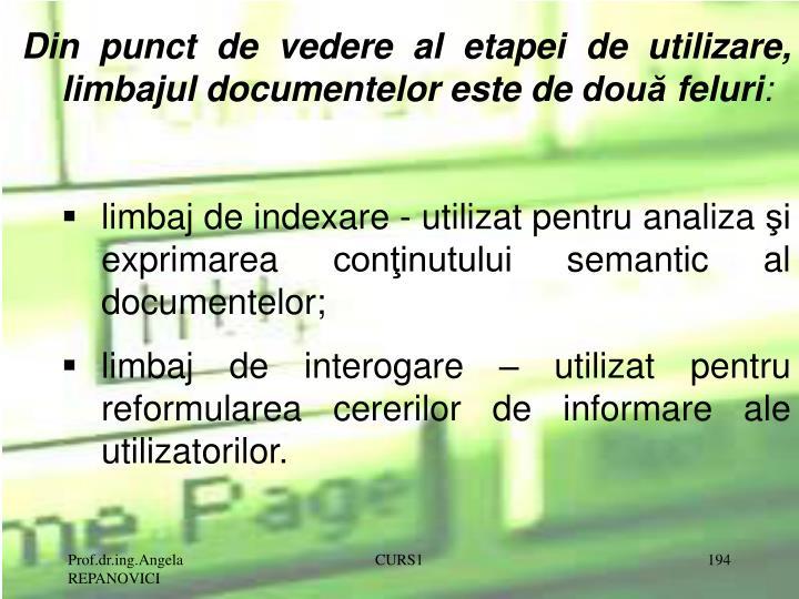 Din punct de vedere al etapei de utilizare, limbajul documentelor este de două feluri