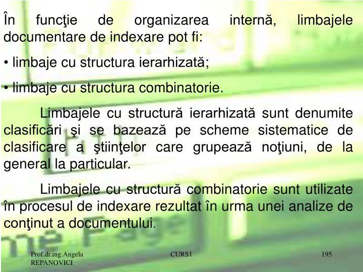 În funcţie de organizarea internă, limbajele documentare de indexare pot fi: