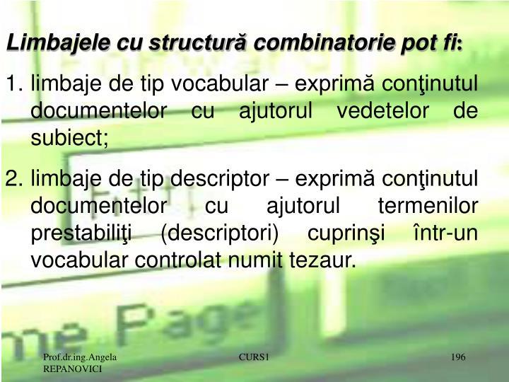 Limbajele cu structură combinatorie pot fi