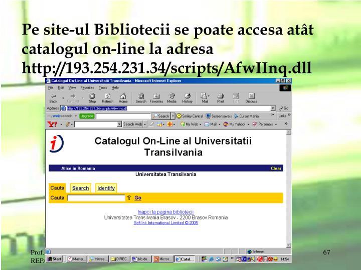 Pe site-ul Bibliotecii se poate accesa atât catalogul on-line la adresa
