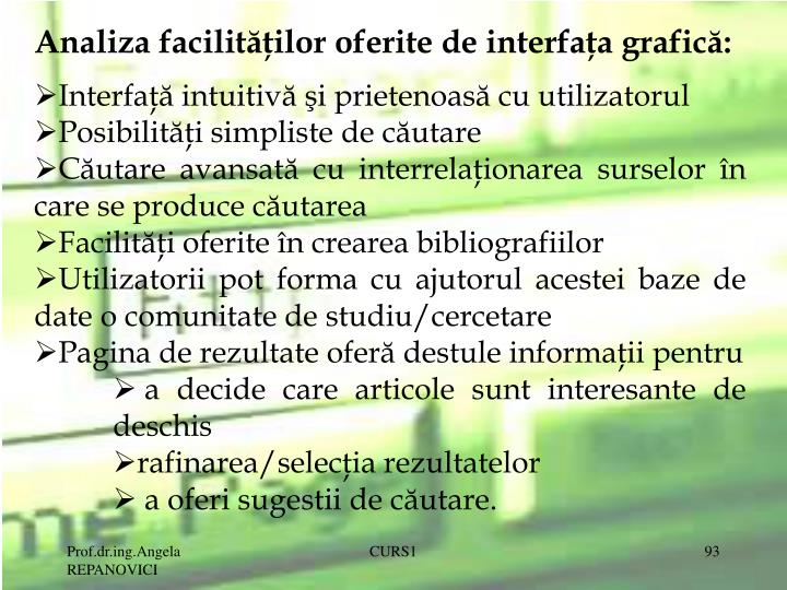 Analiza facilitilor oferite de interfaa grafic: