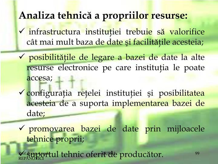 Analiza tehnică a propriilor resurse: