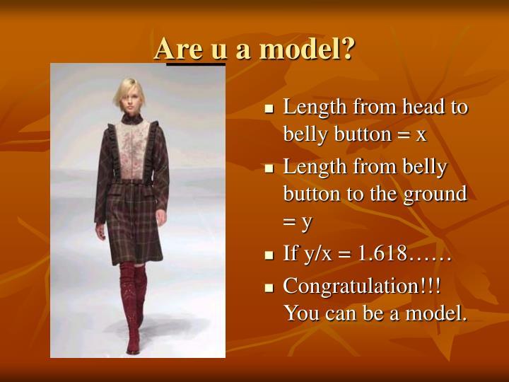 Are u a model?