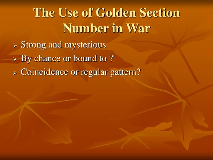 The Use of Golden Section Number in War