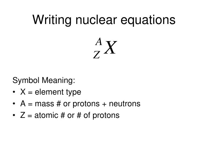writing nuclear reactions Worksheet – balancing nuclear equations directions: choose the correct answer for each questionwrite the letter of the answer on the line to the right of the equation.