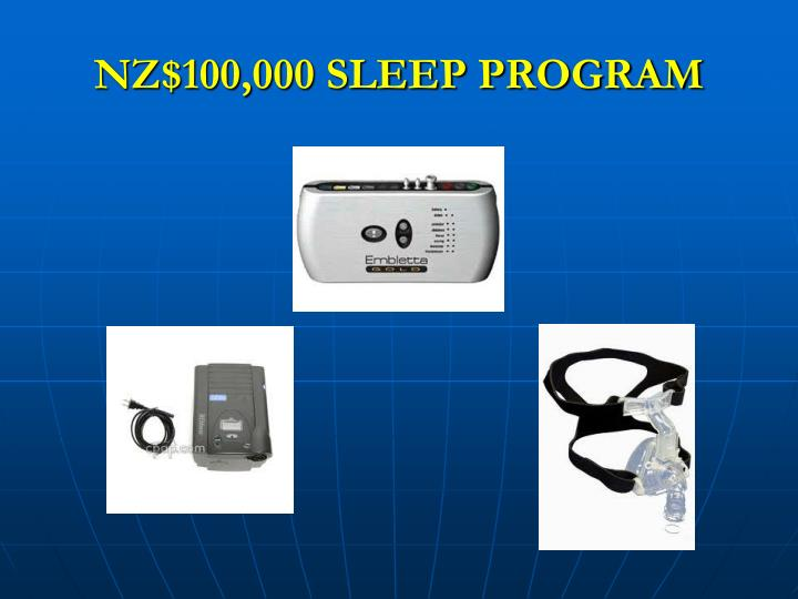 NZ$100,000 SLEEP PROGRAM