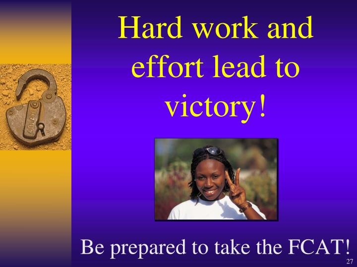 Hard work and effort lead to victory!