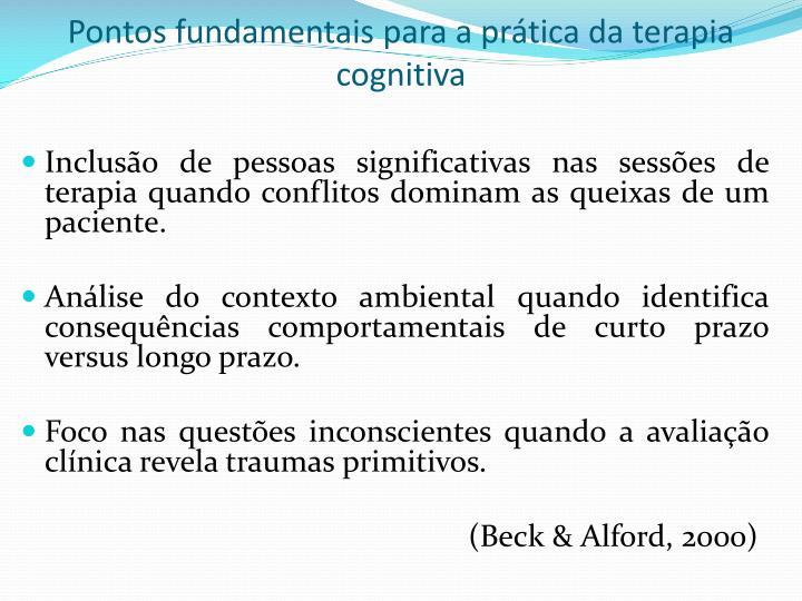 Pontos fundamentais para a prática da terapia cognitiva