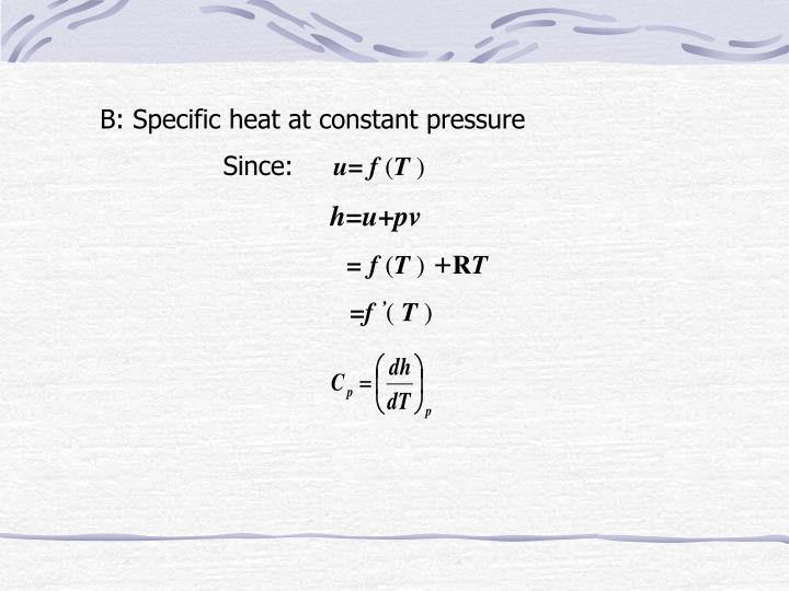 B: Specific heat at constant pressure