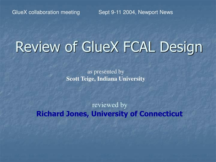 Review of gluex fcal design