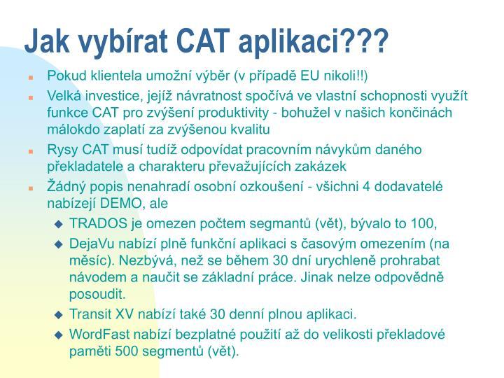 Jak vybírat CAT aplikaci???
