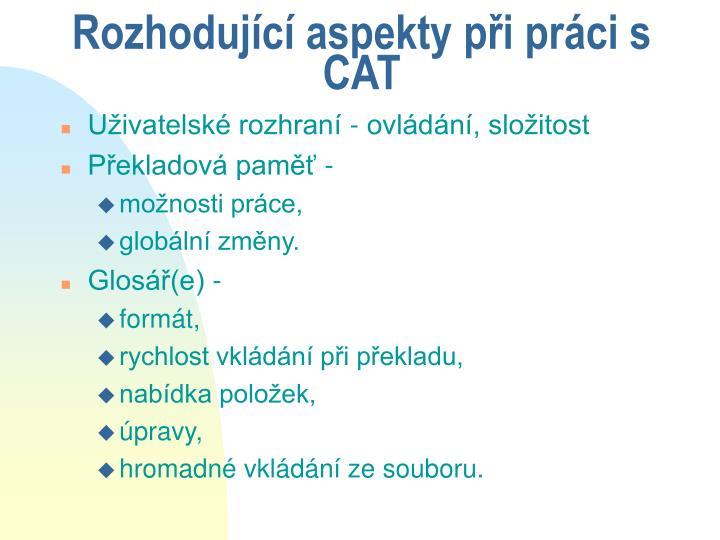 Rozhodující aspekty při práci s CAT