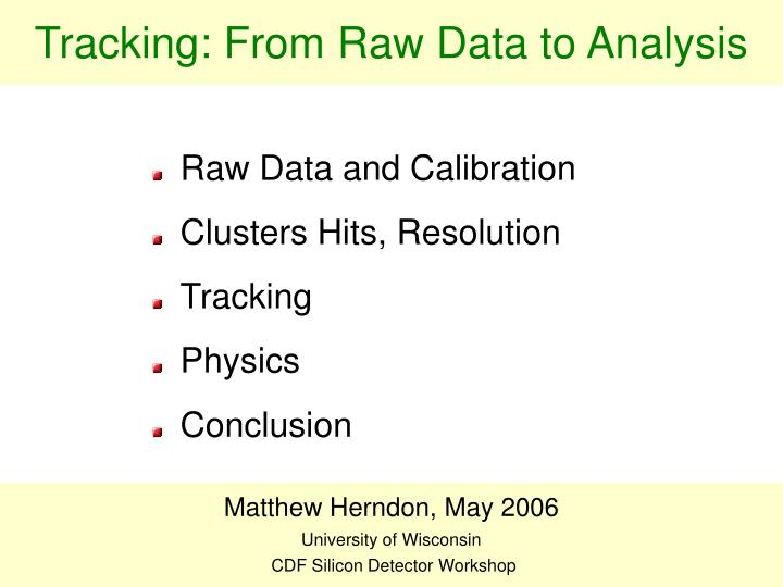 Tracking from raw data to analysis