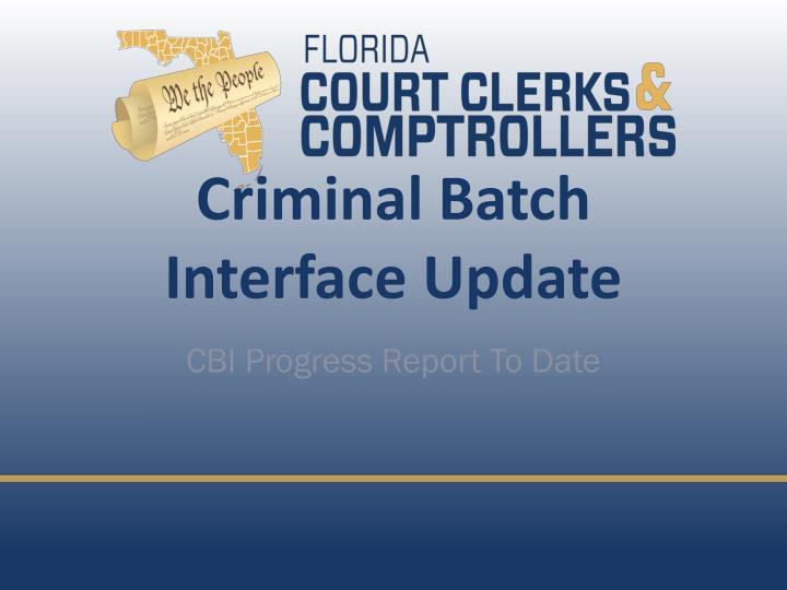 Criminal Batch Interface Update