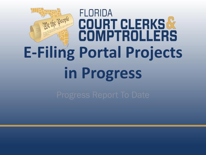 E-Filing Portal Projects in Progress