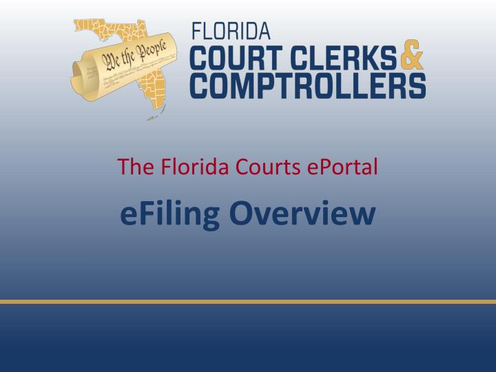 The florida courts eportal efiling overview