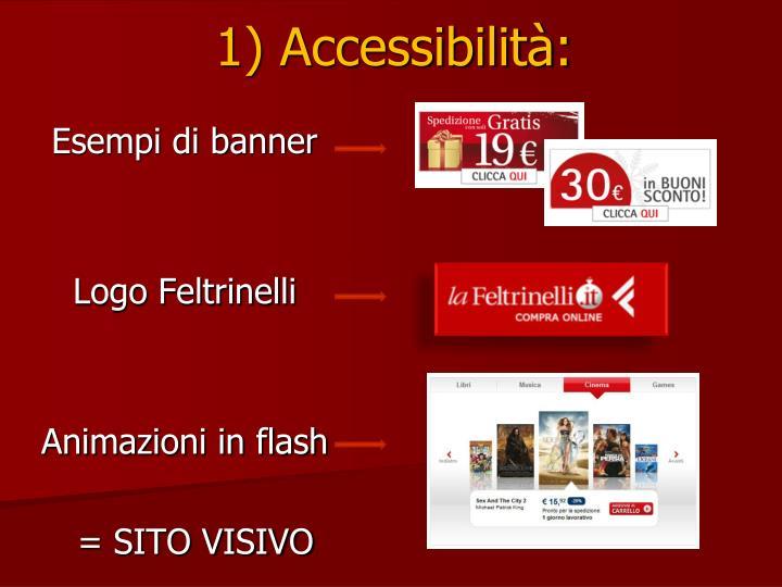 1) Accessibilità: